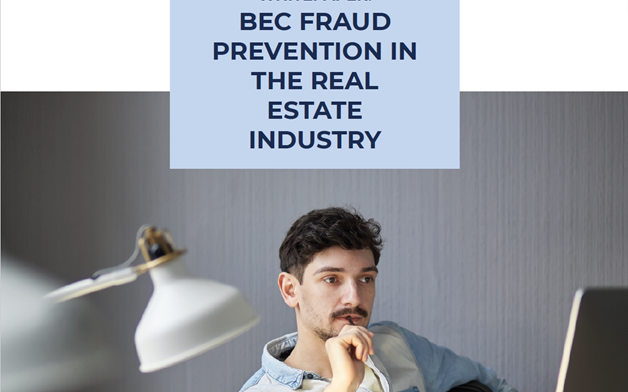 BEC Fraud Prevention in the Real Estate Industry